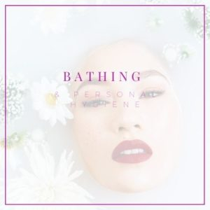 Bathing and personal hygiene